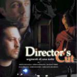 """VIAGGIO IN ITALIA: LIBERE VISIONI """"Director's Cut – Segmenti di una notte"""" di Andrea Lodovichetti"""