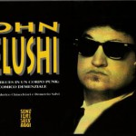 JOHN BELUSHI –  l'anima blues in un corpo punk: il comico demenziale