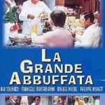 LA GRANDE ABBUFFATA (Vendita)