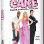 CAKE – TI AMO, TI MOLLO…TI SPOSO (Noleggio)