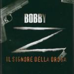 """DVD – """"Bobby Z – Il signore della droga"""", di John Herzfeld"""