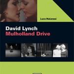 "LIBRI DI CINEMA – ""David Lynch. Mulholland Drive"" di Luca Malavasi"