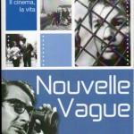 """LIBRI DI CINEMA – """"Nouvelle Vague. Il cinema, la vita"""", di Renzo Gilodi"""