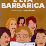 "DVD – ""L'età barbarica"", di Denys Arcand"