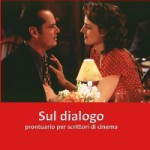 SUL DIALOGO – prontuario per scrittori di cinema, di Demetrio Salvi