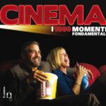 LIBRI DI CINEMA – Cinema. I 1000 momenti fondamentali