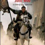 """LIBRI DI CINEMA – """"John Woo – La violenza come redenzione"""""""