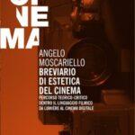 """LIBRI DI CINEMA – """"Breviario di estetica del cinema"""", di Angelo Moscariello"""