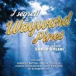 I segreti di Wayward Pines svelati da Sentieri Selvaggi