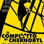 Il complotto di Chernobyl – The Russian Woodpecker