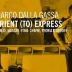 """LIBRI DI CINEMA – """"Orient (to) Express"""", di Marco Dalla Gassa"""