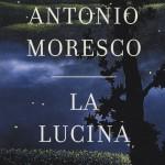 La Lucina. Il romanzo di Antonio Moresco diventa un film interpretato dallo scrittore