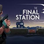 inizioPartita. The Final Station Collector's Edition (Mac) – La recensione