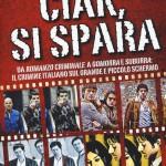 LIBRI DI CINEMA – Ciak, si spara, di Nico Parente
