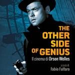 Omaggio a ORSON WELLES. Presentazione The Other Side of Genius