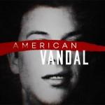 American Vandal: Netflix contro Netflix