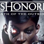 inizioPartita. Dishonored: Death of the Outsider (PC) – La recensione