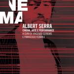 Albert Serra. Cinema, arte e performance