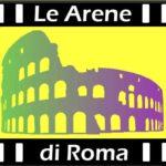 #ArenediRoma2021 – Tutte le arene di cinema della capitale | Open Air Cinema, Rome 2021 – full list