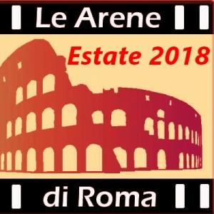 arene di cinema a roma 2018