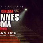 Le vie del cinema da Cannes a Roma 2018 (6/10 giugno)