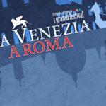 Da Venezia a Roma: il programma