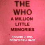 The Who. A million little memories