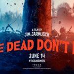 #Cannes2019 – Apre The dead don't die di Jim Jarmusch