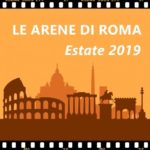 #ArenediRoma2019 – Tutte le arene di cinema della capitale | Open Air Cinema, Rome 2019 – full list