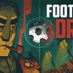 inizioPartita. Football Drama (PC) – La recensione