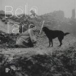 Postmodernissimo – Quattro incontri dedicati a Béla Tarr