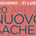 #AreneDiRoma2020 – Arena Sacher (27 Giugno – 31 Agosto)