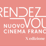 Rendez-Vous – Nuovo Cinema Francese a Roma a luglio all'Arena Nuovo Sacher