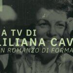 In arrivo su RaiStoria La TV di Liliana Cavani. Un romanzo di formazione