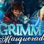 ENDGAME. Grimm Masquerade
