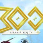 ENDGAME – 300: TERRA & ACQUA