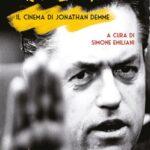 Il nostro libro su Jonathan Demme torna dal vivo a Firenze