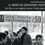 Il nero di Giovanni Vento. Un film e un regista verso l'Italia plurale