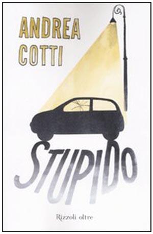 La copertina del libro di Andrea Cotti da cui è tratto il film