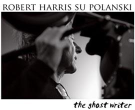 Conversazione con lo scrittore Robert Harris su Roman Polanski e