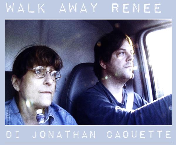 WALK AWAY RENEE di Jonathan Caouette, proiezione speciale a Cannes 64