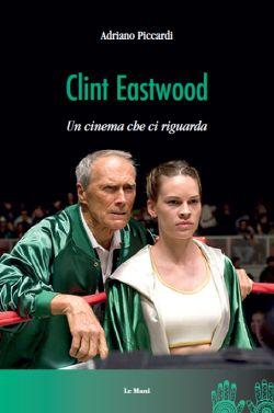 libri di cinema clint eastwood di adriano piccardi