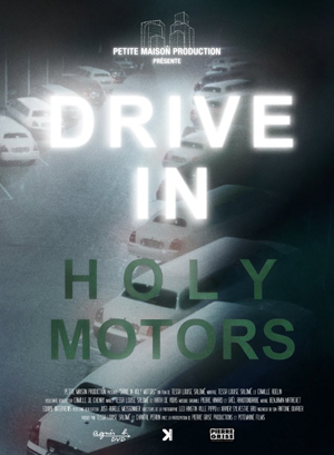 DRIVE IN Holy Motors: il making of del capolavoro di Leos Carax