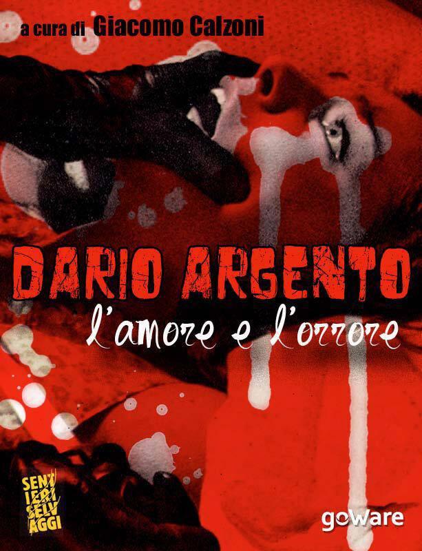 Dario Argento. L'amore e l'orrore